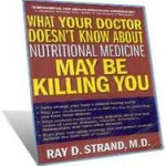 what doctors do not know about nutrition could be killing you 150x150 Nutritional Medicine and the Modern Diet